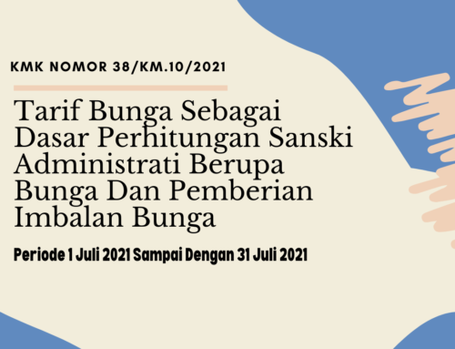 Tarif Bunga Sebagai Dasar Perhitungan Sanski Administrati Berupa Bunga Dan Pemberian Imbalan Bunga Periode 1 Juli 2021 Sampai Dengan 31 Juli 2021